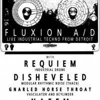 FLUXION A/D, Requiem, Dissheveled, Gnarled Horse Throat and dj sets from Naeem and visuals by Spednar