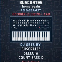 Buscrates Home Again Release Party Presented By Groove Theory
