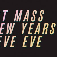Hot Mass New Years Eve Eve w/ 0h85, Deesus, Jose No