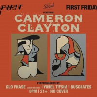 Spirit First Fri ft. Cameron Clayton w/ Glo Phase Album Release