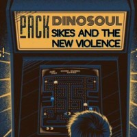 Pack, Dinosoul and Sikes and the New Violence